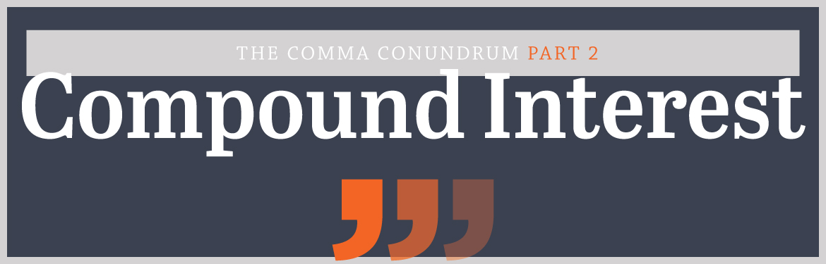 Literary Life Hack #13: The Comma Conundrum Part 2: Compound Interest Image